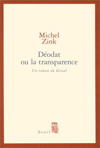 Déodat ou la transparence: Un roman du Graal