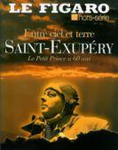 Entre ciel et terre, Saint-Exupéry, le Petit Prince a 60 ans, Hors-série du Figaro sorti en juillet 2006.