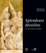 Gérard Picaud et Jean Foisselon, Splendeurs dévoilées,Cinq siècles d'art à la Visitation, éditions Somogy, 2007
