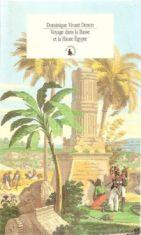 """""""Dominique-Vivant Denon, Voyage dans la Basse et Haute Egypte"""", éditions du Promeneur, 1998."""