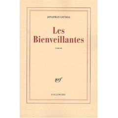 Jonathan Littell, Les bienveillantes, éditions Gallimard, 2006.
