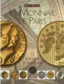 La Monnaie de Paris, douze siècles d'Histoire} (Le Cherche Midi Editeur, 2006.