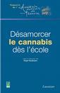 Désamorcer le cannabis dès l'école, éditions Lavoisier, coll. Rapports de l'Académie nationale de médecine, sept. 2006.