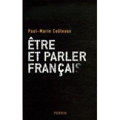 Paul-Marie Coûteaux, Etre et parler français, éditions Perrin, 2006.