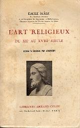 L'Art Religieux au XIIe au XVIIIe siècle par Emile Mâle