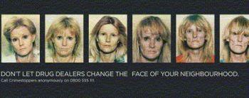 Campagne contre la drogue menée par la police de Londres en novembre 2004. Six portraits illustrent la déchéance d'une femme, Roseanne Holland. En dix ans, son visage, complètement ravagé par la drogue, est méconnaissable