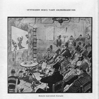 Pour illustrer le rire ottoman moqué à l'époque de la République:  Karagöz au café du coin, là où les adultes s'amusaient  <link:à l'époque ottomane>