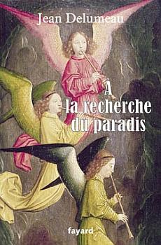 Couverture du livre,  A la recherche du paradis   de Jean Delumeau, Josseline Rivière, Simon Marion, Choeur des anges (détail), 1459, Londres, National Gallery