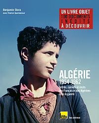 Benjamin Stora, Algérie 1954-1962 Lettres, carnets et récits des Français et des Algériens dans la guerre