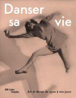 Couverture du catalogue  Danser sa vie Charlotte Rudolph Le Saut de Palucca vers 1922 1923
