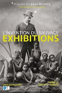 """Musée du quai Branly. Affiche de l'exposition anthropologique: """"Exhibitions, l'invention du sauvage"""". Du 29 novembre 2011 au 3 juin 2012"""