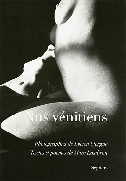 Nus vénitiens, Photographies de Lucien Clergue, Textes et poèmes de Marc Lambron, Seghers, 2012